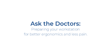 Preparing Your Workstation for Better Ergonomics and Less Pain